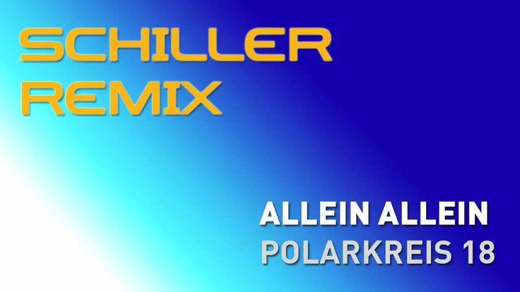 schiller remix | polarkreis 18 - allein allein