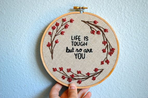 Life Is Tough, But So Are You - Floral Wreath Embroidery Hoop Art - Wall Hanging - Happy Spring Quote - Tree Branches Life Is Tough, But So Are You - Floral Wreath Embroidery Hoop Art - Wall Hanging - Happy Spring Quote - Tree Branches