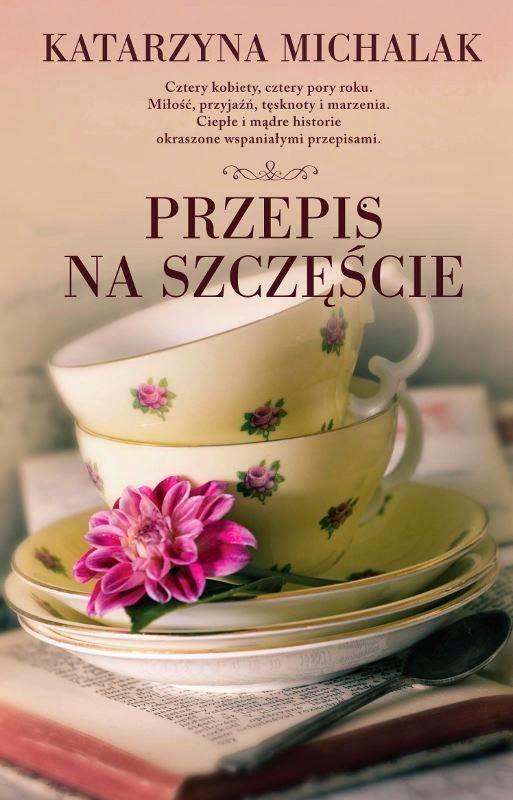 Przepis na szczęście- Katarzyna Michalak