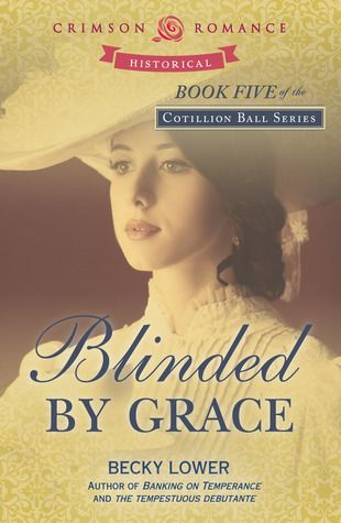 <3 <3 <3 <3 <3 Blinded by Grace by Becky Lower - Got Romance! Reviews