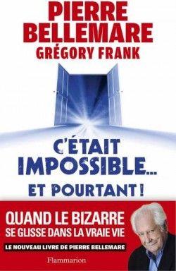 Découvrez C'était impossible et pourtant..., de Pierre Bellemare sur Booknode, la communauté du livre