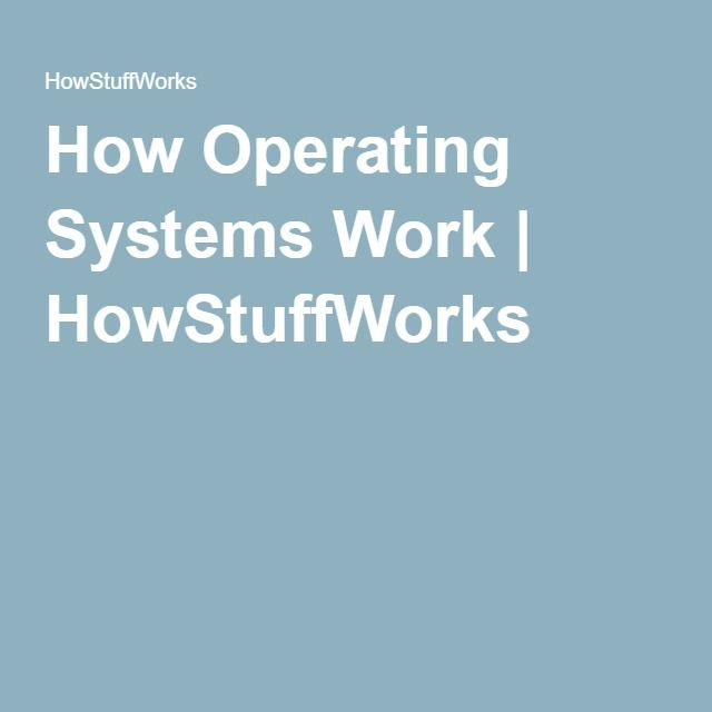 How Operating Systems Work | HowStuffWorks