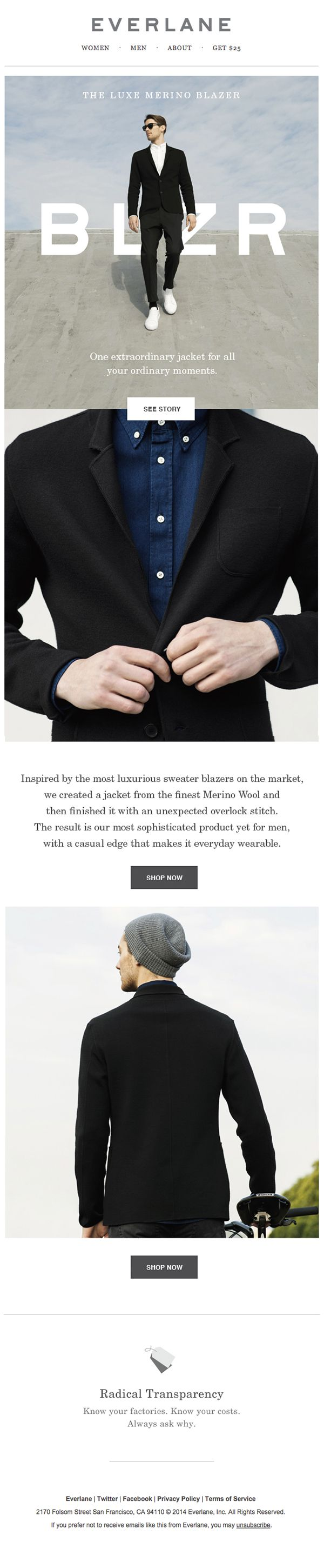 Everlane email featuring release of men's luxury blazer. Love the hero typography, storytelling, CTA placement, and simplicity. They forgot to change the copyright date from 2014 to 2015, oops! Something to watch out for in January emails.