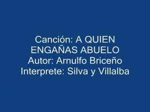 """Silva y Villalba ♫ """"A Quien engañas Abuelo"""" - Música colombiana -"""