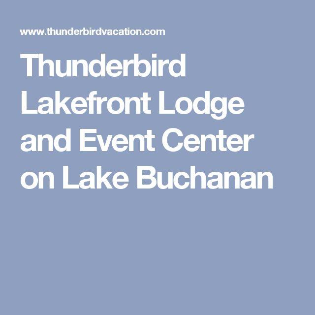 Thunderbird Lakefront Lodge and Event Center on Lake Buchanan