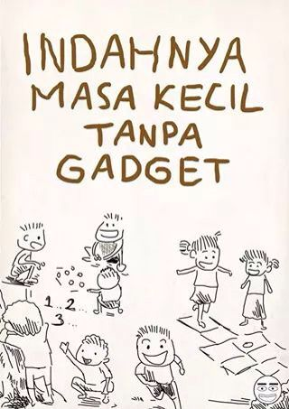 indahnya masa kecil tanpa gadget