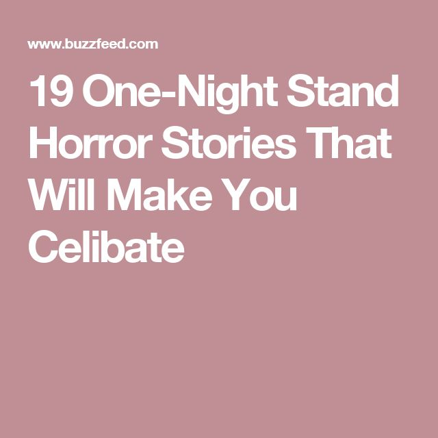 19 One-Night Stand Horror Stories That Will Make You Celibate