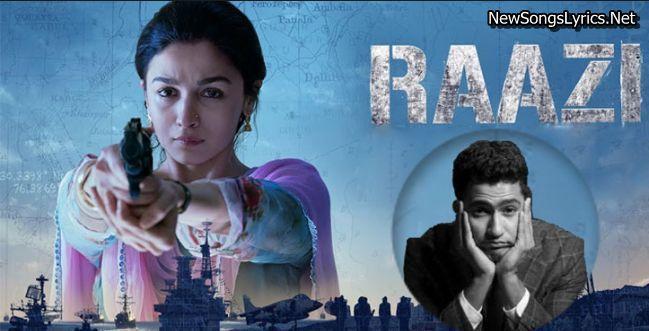 Raazi Song Lyrics Raazi Arijit Singh Song Lyrics Songs Hindi Movie Song