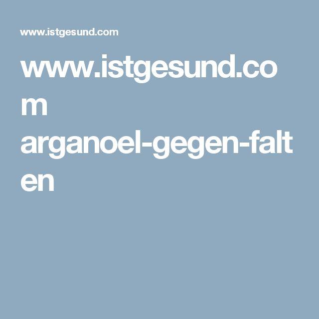 www.istgesund.com arganoel-gegen-falten