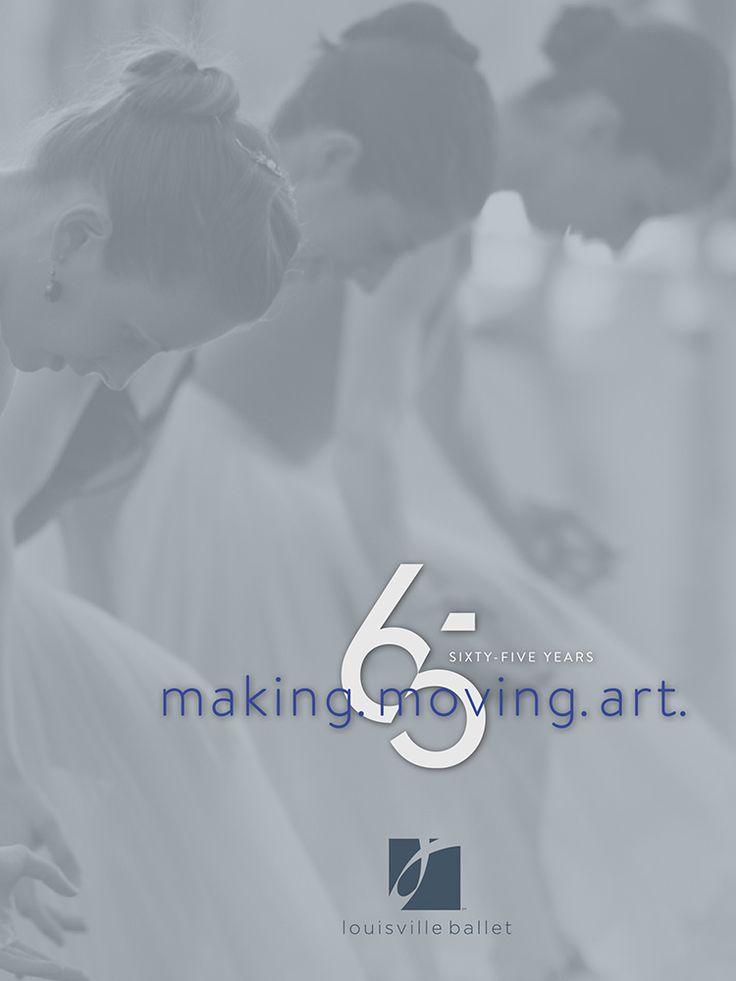 65 YEARS: making. moving. art. By Louisville Ballet. In 2017, Louisville Ballet celebrates its 65th Anniversary. Follow the history of the fourth-oldest professional ballet company in the United States, as told through hundreds of photographs and engaging narrative. Hardcover, 9x12, 184 full-color pages.