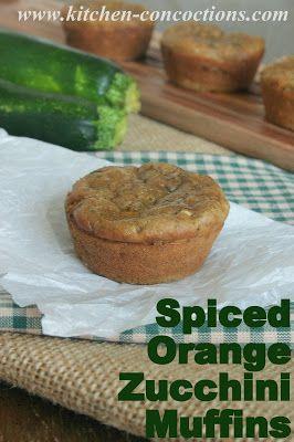 Kitchen Concoctions: Spiced Orange Zucchini Muffins | Gluten free ...