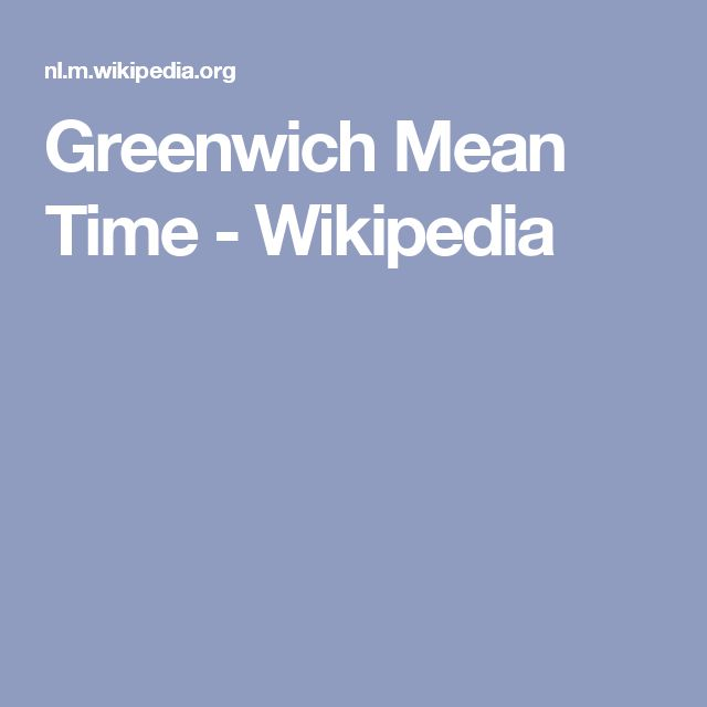 Greenwich Mean Time - Wikipedia