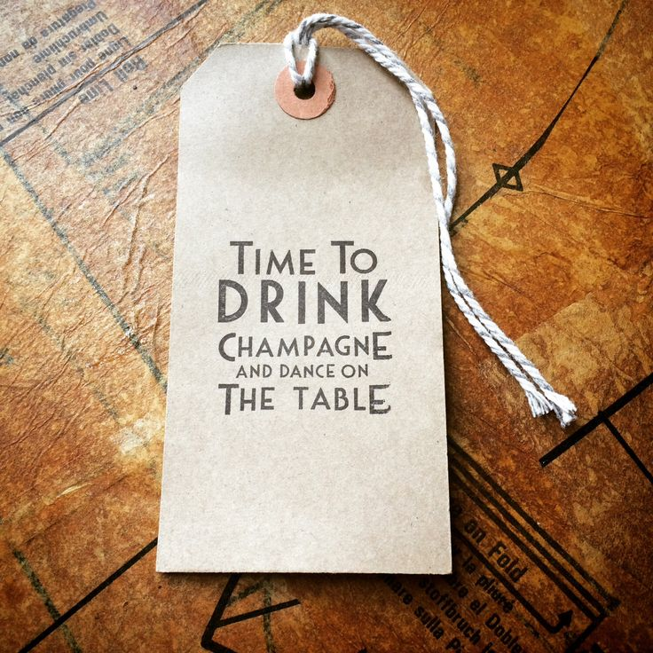 Time to drink champagne & dance on the table tags Pk of 20 by thewritesigns on Etsy https://www.etsy.com/listing/237731839/time-to-drink-champagne-dance-on-the