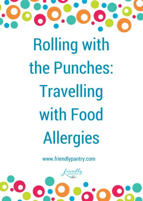 How to travel with food allergies or celiac.  Why our family travels with food allergies and great tips we have used to make it safe and successful.  www.friendlypantry.com