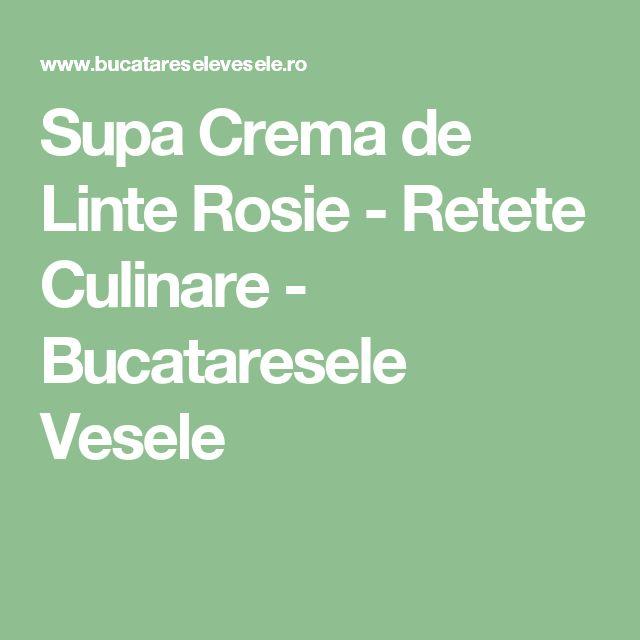 Supa Crema de Linte Rosie - Retete Culinare - Bucataresele Vesele