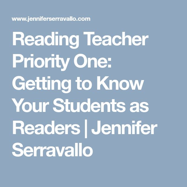 Reading Teacher Priority One: Getting to Know Your Students as Readers | Jennifer Serravallo