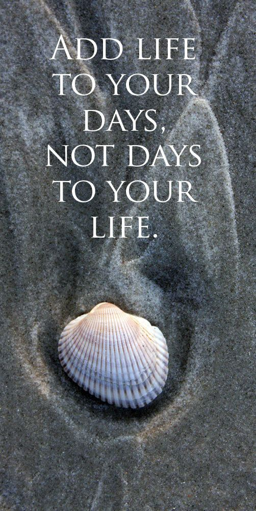 Love this quote! Add Life to your days, not days to your life! #quotes #words #life #inspiration