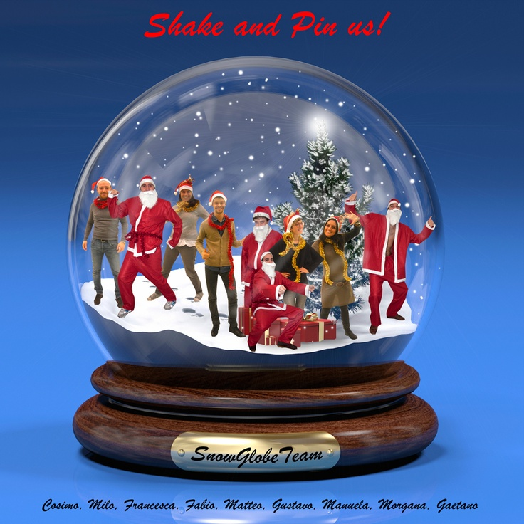 SNOWGLOBE TEAM - Shake and pin us!