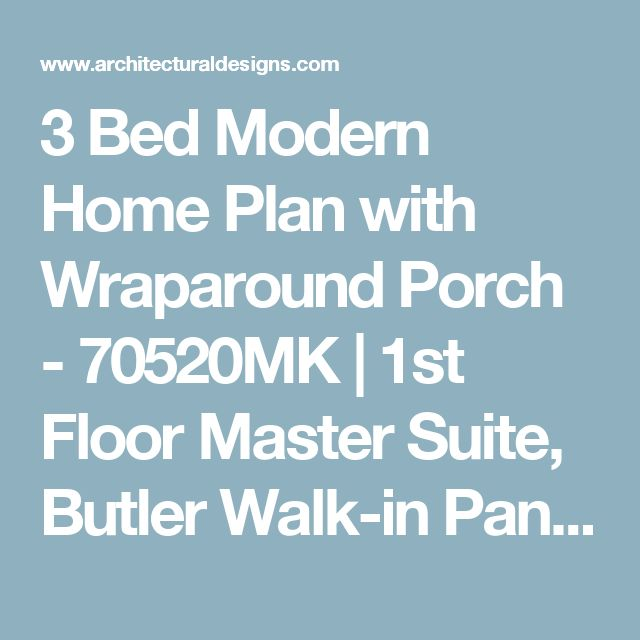 3 Bed Modern Home Plan with Wraparound Porch - 70520MK   1st Floor Master Suite, Butler Walk-in Pantry, CAD Available, Contemporary, Corner Lot, Modern, PDF   Architectural Designs