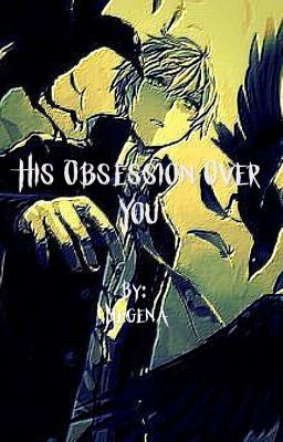 His Obsessions Over You (male!yandere x reader) (pe Wattpad) http://w.tt/23S7mJb…