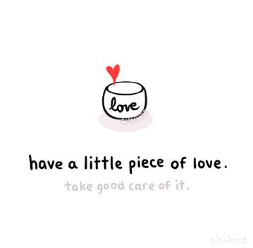 The world could always use a little more love,... - chibird