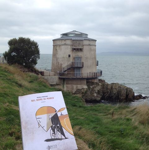 "My last novel ""Nel nome di Marco"" at the Martello Tower, near Howth, Dublin, Ireland."