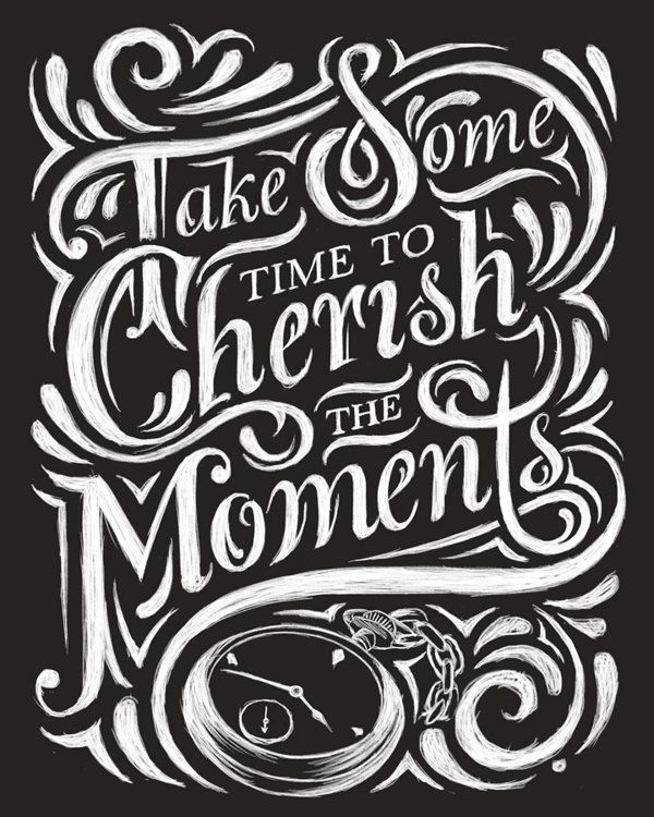 Take some time to cherish the moments..
