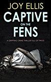 #8: CAPTIVE ON THE FENS a gripping crime thriller full of twists