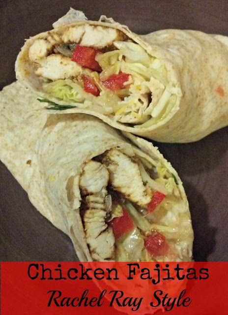 Chicken Fajitas--Rachel Ray Style--30 minutes and super tasty!