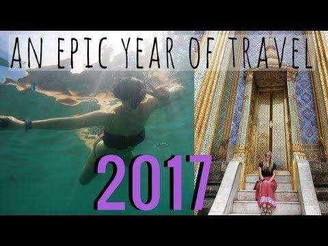 AN  EPIC YEAR OF TRAVEL 2017  ✈  8 COUNTRIES