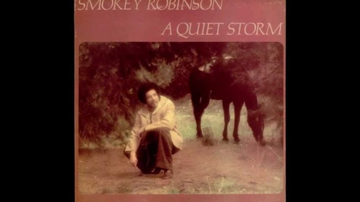 1970's radio, in my teenage bedroom, at night, with the window open, clock radio crooning,...Smokey Robinson - Quiet Storm