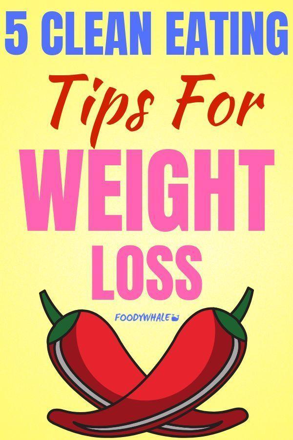 5 saubere Ernährungstipps zur Gewichtsreduktion. Erfahren Sie, wie Sie die saub entfernen …   – Gewicht Verlieren
