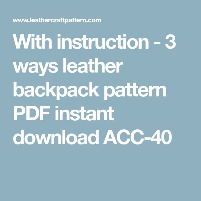 With instruction - 3 ways leather backpack pattern PDF instant download ACC-40