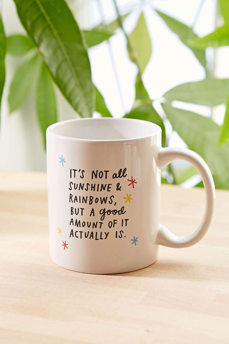 Inspirational Mugs To Start Your Morning Right  Itu0027s Not All Sunshine And  Rainbows, But