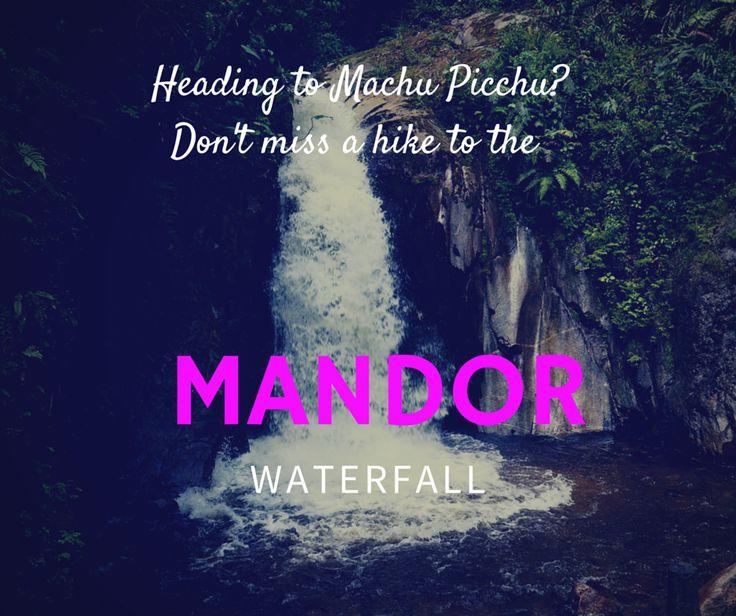 Heading to Machu Picchu? Don't miss a hike to the stunning Mandor waterfall!