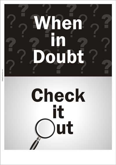 Safety slogan: When in doubt check it out