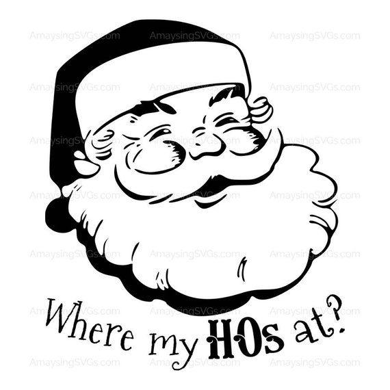ab35aa1cbeb SVG - Where my HOs at - Christmas Tshirt SVG - Mens Tshirt SVG - Santa svg  - Christmas svg - tshirt