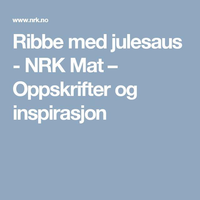Ribbe med julesaus - NRK Mat – Oppskrifter og inspirasjon