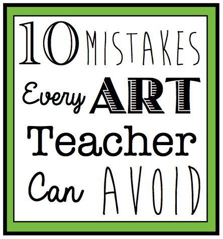 10 Mistakes Every Art Teacher Can Avoid | TeachKidsArt