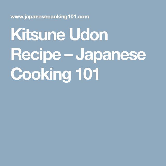 Kitsune Udon Recipe – Japanese Cooking 101