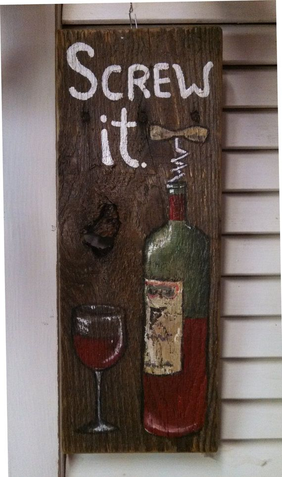 Screw it Wine & Corkscrew handpainted wooden sign, wall hanging, by My Seasoned Palette on Etsy, Wine lover, wine gift, glass of wine, wine bottle, wine humor / if out of stock just message, another can be made