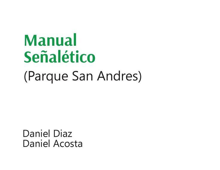 Proyecto académico donde el fin era crear un manual señalético para un parque de la red de parques distritales de Bogotá en este caso el Parque San Andres ubicado en el occidente de la ciudad.