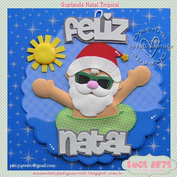 Doce Arte by Pati Guerrato: Natal Doce Arte -  Um natal bem tropical!!