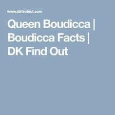 Queen Boudicca | Boudicca Facts | DK Find Out