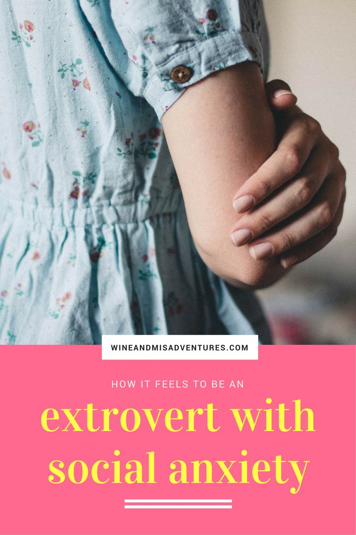 Extroverts can suffer from social anxiety too.