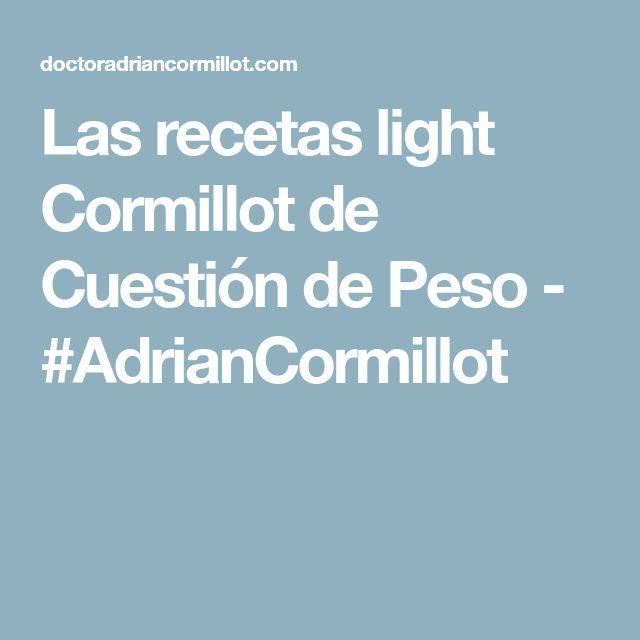 Las recetas light Cormillot de Cuestión de Peso - #AdrianCormillot