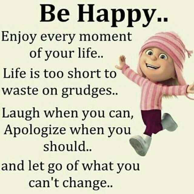yes, enjoy every moment of your life. be happy !!!