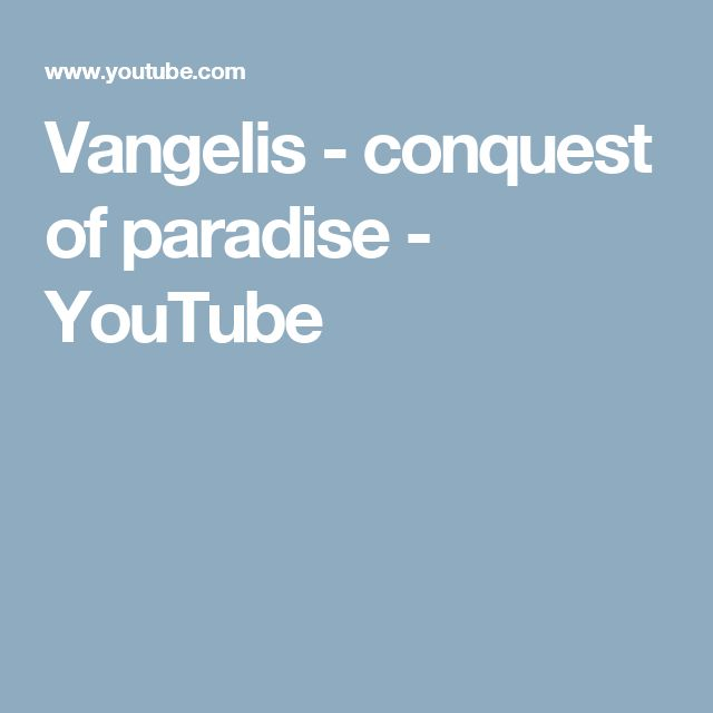 Vangelis - conquest of paradise - YouTube