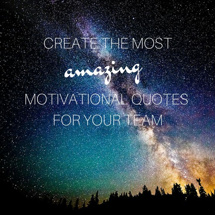 Amazing Motivation: 9 Best Create Amazing Motivational Quotes For Employes