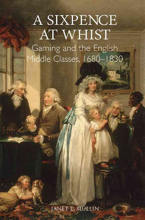 87 best research books images on pinterest book books and 18th a sixpence at whist gaming and the english middle classes 1680 1830 fandeluxe Gallery